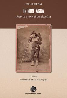 In montagna. Ricordi e note di un alpinista - Emilio Bertini - copertina