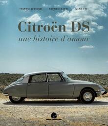 Citroën DS. Une histoire d'amour - Fabrizio Consoni,Maurzio Marini,Ilaria Paci - copertina