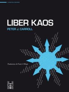 Liber kaos - Peter J. Carroll - ebook