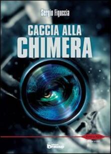Caccia alla chimera - Sergio Figuccia - copertina