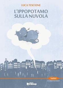 L' ippopotamo sulla nuvola - Luca Tescione - copertina