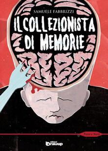 Il collezionista di memorie - Samuele Fabbrizzi - copertina