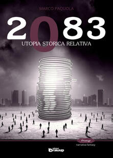 2083. Utopia storica relativa - Marco Paquola - copertina