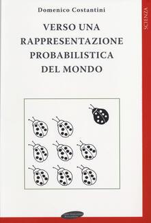 Verso una rappresentazione probabilistica del mondo - Domenico Costantini - copertina