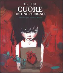 Il tuo cuore in uno scrigno - Mercè López,Rebecca Beltrán - copertina