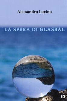 La sfera di Glasbal - Alessandro Lucino - copertina