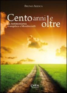 Cento anni e oltre. La testimonianza evangelica a Mombercelli - Bruno Aresca - copertina