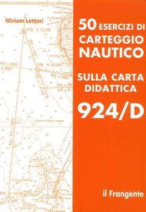Libro 50 esercizi di carteggio nautico sulla carta didattica 924/D Miriam Lettori