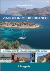 Viaggio in Mediterraneo. Immagini, incontri, riflessioni di un velista curioso - Giorgio Daidola - copertina