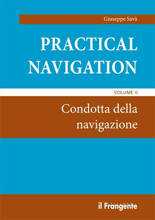 Practical navigation. Vol. ...
