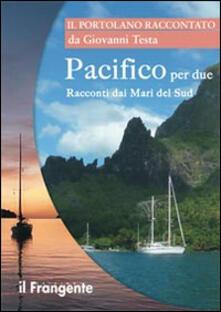 Filmarelalterita.it Pacifico per due. Racconti dai mari del sud. Portolano raccontato Image