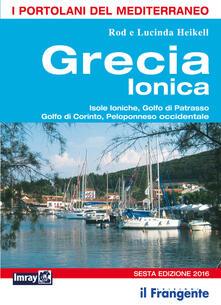 Grecia ionica. Isole Ioniche, Golfo di Patrasso, Golfo di Corinto, Peloponneso occidentale. Portolano del Mediterraneo - Lucinda Heikell,Rod Heikell - copertina