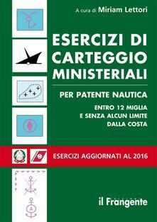 Esercizi di carteggio ministeriali per patente nautica entro 12 miglia e senza alcun limite dalla costa.pdf