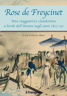 Rose de Freycinet. Una viaggiatrice clandestina a bordo dell'Uranie negli anni 1817-20 - copertina