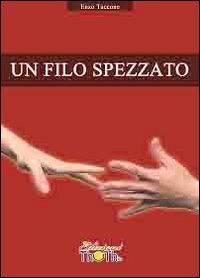 Un Un filo spezzato - Taccone Enzo - wuz.it