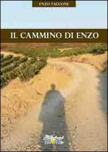 Il cammino di Enzo - Enzo Taccone - copertina
