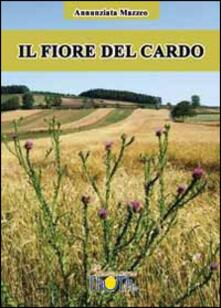 Il fiore del cardo - Annunziata Mazzeo - copertina