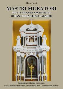 Mastri muratori detti piccoli architetti di San Costantino Calabro