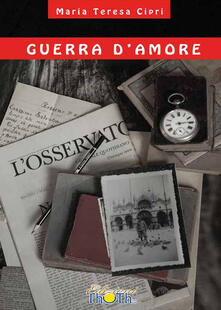 Guerra d'amore - Maria Teresa Cipri - copertina