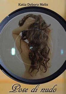 Pose di nudo - Katia Debora Melis - copertina