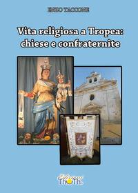 Vita religiosa a Tropea. Chiese e confraternite - Taccone Enzo - wuz.it