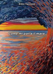 Come mi parla il mare - Enzo Taccone - copertina