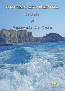 Ondina Azzurrina. Le fiabe di Pasquale de Luca