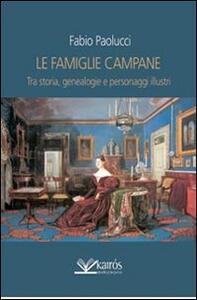 Le famiglie campane. Tra storia, genealogie e personaggi illustri