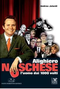 Alighiero Noschese. L'uomo dai 1000 volti