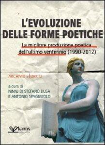Libro Evoluzione delle forme poetiche. La migliore produzione poetica dell'ultimo ventennio