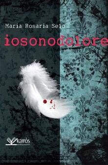 Iosonodolore - Maria Rosaria Selo - copertina