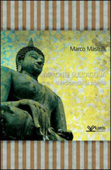 Impronte sull'acqua. Meditando la poesia - Marco Mastrilli - copertina