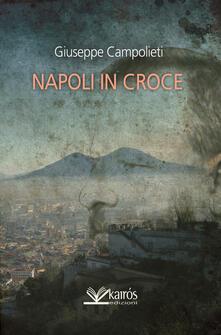 Napoli in croce - Giuseppe Campolieti - copertina