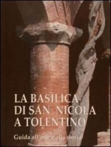La basilica di san Nicola a Tolentino. Guida all'arte e alla storia - copertina