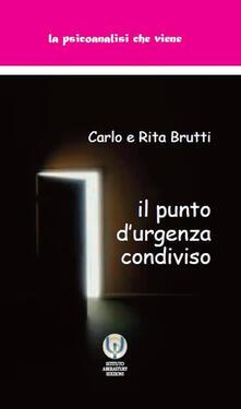 Il punto d'urgenza condiviso - Carlo Brutti,Rita Parlani Brutti - copertina