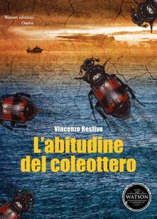 L' abitudine del coleottero - Vincenzo Restivo - copertina