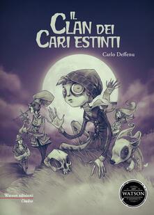 Il clan dei cari estinti - Carlo Deffenu - copertina
