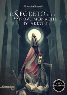 Il segreto delle nove monache di Akkon - Domenico Bennardi - copertina