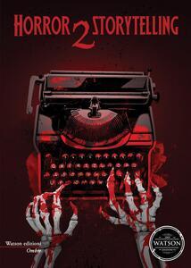 Horror storytelling. Vol. 2