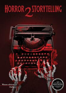 Horror storytelling. Vol. 2 - copertina