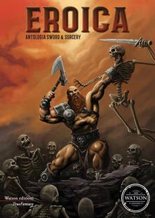 Eroica. Antologia sword & sorcery - copertina