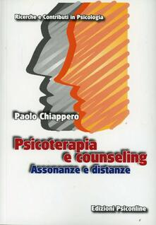 Psicoterapia e counseling. Assonanze e distanze - Paolo Chiappero - copertina