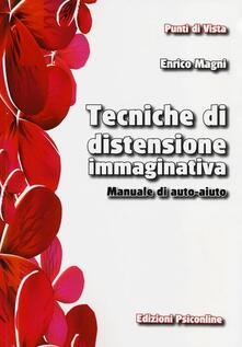 Tecniche di distensione immaginativa. Manuale di auto-aiuto - Enrico Magni - copertina