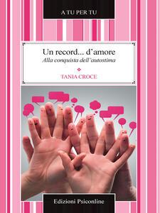 Un record... d'amore. Alla conquista dell'autostima - Tania Croce - ebook