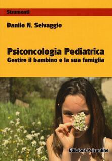 Psiconcologia pediatrica. Gestire il bambino e la sua famiglia.pdf