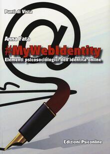 #mywebidentity. Elementi piscosociologici dell'identità online - Anna Fata - copertina