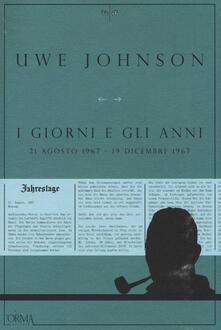 I giorni e gli anni (21 agosto 1967-19 dicembre 1967) - Uwe Johnson - copertina