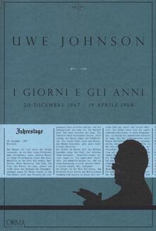 I giorni e gli anni (20 dicembre 1967-19 aprile 1968) - Uwe Johnson - copertina