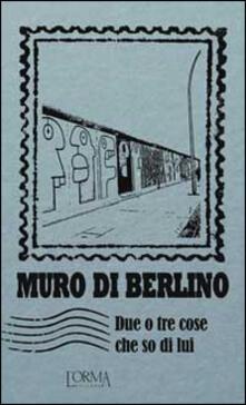 Criticalwinenotav.it Muro di Berlino. Due o tre cose che so di lui Image