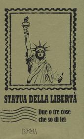 Statua della liberta. Due o tre cose che so di lei